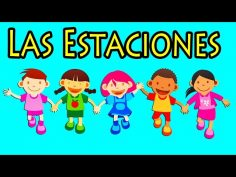 Las Estaciones. Canción Infantil educativa y divertida