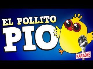 El pollito pio en español para cantar en karaoke